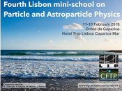 Fourth Lisbon mini-school on Particle and Astroparticle Physics