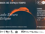"""Ciclo de colóquios no âmbito da Exposição E3 - Einstein, Eddington e o Eclipse """"O lado escuro do Eclipse"""""""