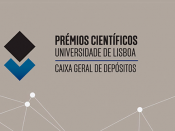 Candidaturas aos Prémios Científicos Universidade de Lisboa / Caixa Geral de Depósitos