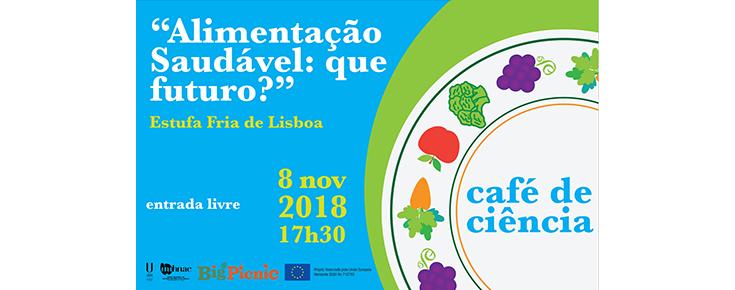 """Café de Ciência """"Alimentação Saudável: que futuro?"""""""
