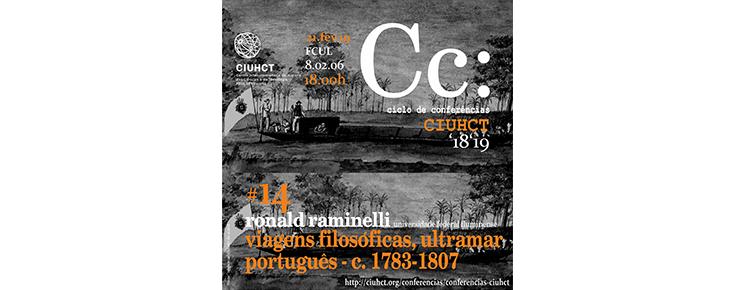 """Conferências CIUHCT """"Viagens Filosóficas, ultramar português c. 1783-1807"""""""