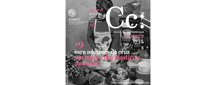 """Conferências CIUHCT """"Um museu dos plásticos? Para quem?"""""""