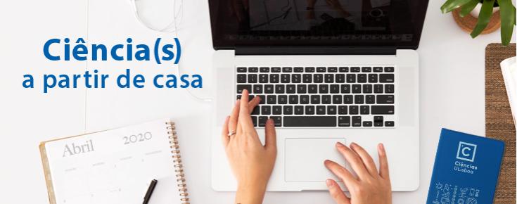 """Imagem de um utilizador de um computador portátil, acompanhada do texto """"Ciência(s) a partir de casa"""""""