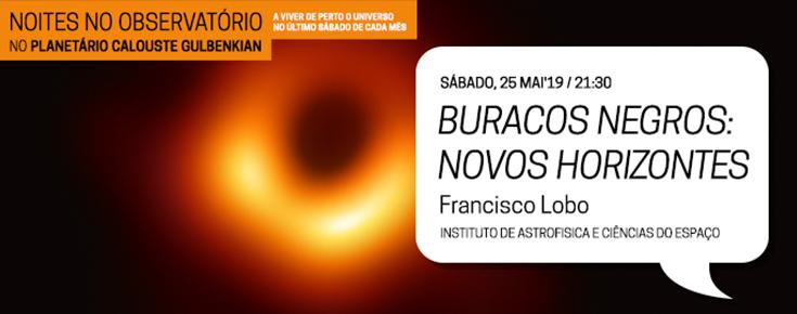 """Noites no Observatório """"Buracos Negros: Novos Horizontes"""""""